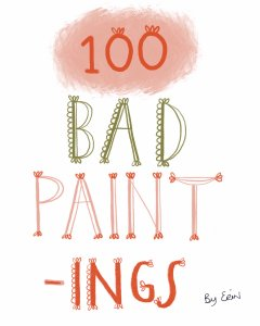 one hundred bad paintings, 100 bad paintings, Erin Duncan creative